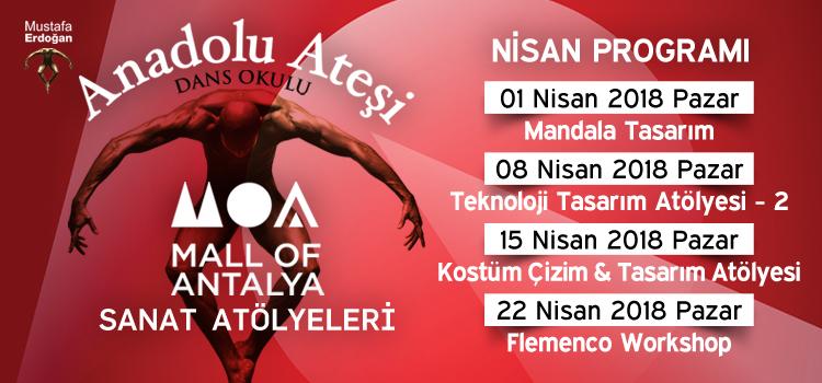 Anadolu Ateşi Dans Okulu Mall of Antalya Sanat Atölyeleri Nisan ayı Programı