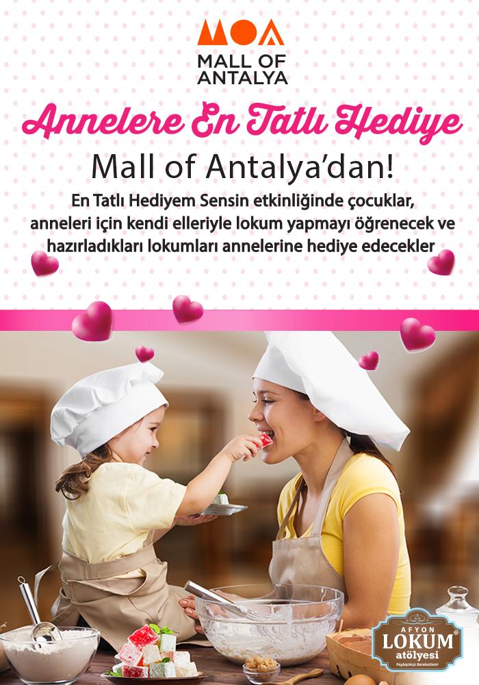 Annelere En Tatlı Hediye Mall of Antalya'dan