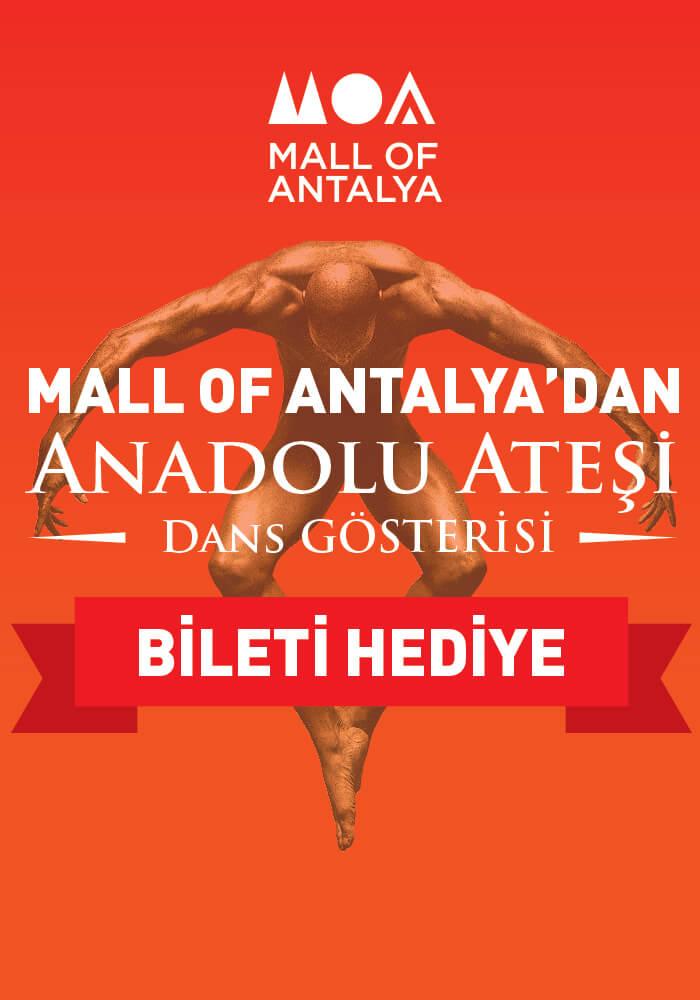 Mall of Antalya'dan Anadolu Ateşi Dans Gösterisi Bileti Hediyesi