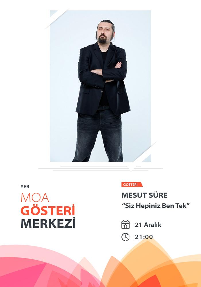 """Mesut Süre ile """"Siz Hepiniz Ben Tek"""""""